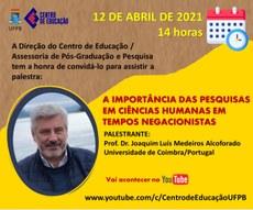 Joaquim Luís Medeiros Alcoforado/Universidade de Coimbra-Portugal. Palestra: Dia: 12/04/2021, às 14h (17h no fuso horário de Portugal). Local: https://www.youtube.com/c/CentrodeEducaçãoUFPB